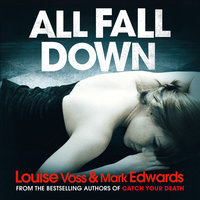 All Fall Down - Louise Voss,Mark Edwards