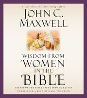 Wisdom from Women in the Bible - John C. Maxwell