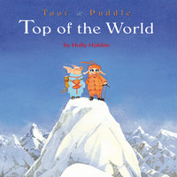Toot & Puddle - Top of the World - Holly Hobbie