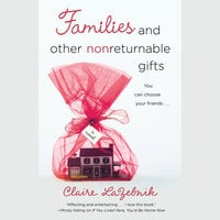 Families and Other Nonreturnable Gifts - Claire LaZebnik