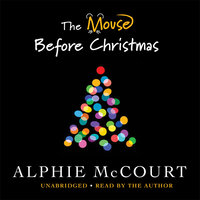 The Mouse Before Christmas - Alphie McCourt