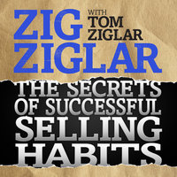 The Secrets of Successful Selling Habits - Zig Ziglar,Tom Ziglar