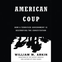American Coup - William M. Arkin