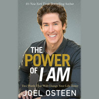 The Power of I Am - Joel Osteen