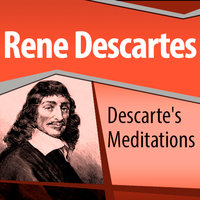 Descartes' Meditations - René Descartes