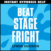 Instant Hypnosis Help - Beat Stage Fright - Lynda Hudson