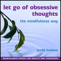 Let Go of Obsessive Thoughts - Lynda Hudson