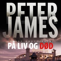 På liv og død - Peter James