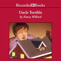 Uncle Terrible - Nancy Willard