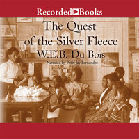 The Quest of the Silver Fleece - W. E. B. Du Bois