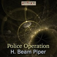 Police Operation - H. Beam Piper