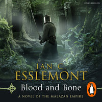 Blood and Bone - Ian C. Esslemont