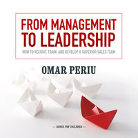 From Management to Leadership - Omar Periu