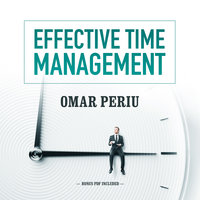Effective Time Management - Omar Periu