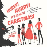 Hurry! Hurry! It's Almost Christmas! - George Zarr