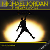 Michael Jordan - In His Own Words - Geoffrey Giuliano
