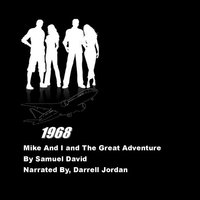 Mike and I and The Great Adventure - Samuel David