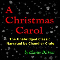 A Christmas Carol - The Unabridged Classic - Charles Dickens
