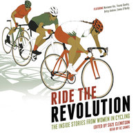 Ride the Revolution - The Inside Stories from Women in Cycling - Suze Clemitson