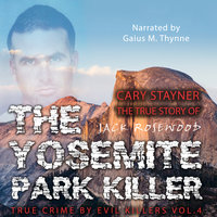 Cary Stayner - The True Story of The Yosemite Park Killer - Jack Rosewood