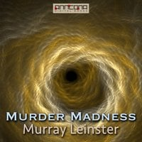 Murder Madness - Murray Leinster