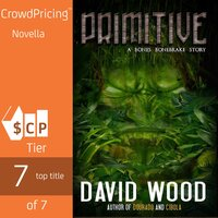 Primitive - A Bones Bonebrake Adventure - David Wood