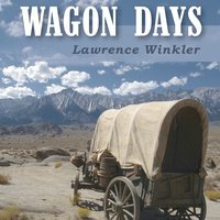 Wagon Days - Lawrence Winkler
