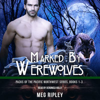 Marked By Werewolves - Packs Of The Pacific Northwest Series - Meg Ripley
