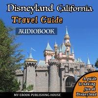 Disneyland California Travel Guide - Various Authors