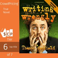 Writing Wrongly - The saga of an incomplete wanker - Thomas Corfield