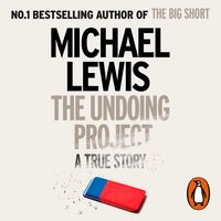The Undoing Project: A Friendship that Changed the World - Michael Lewis