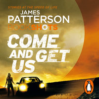 Come and Get Us - James Patterson