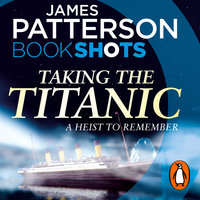 Taking the Titanic - James Patterson