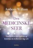 Den medicinske seer - Anthony William