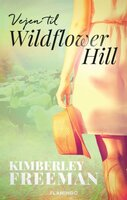 Vejen til Wildflower Hill - Kimberley Freeman