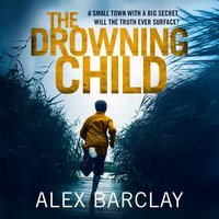 The Drowning Child - Alex Barclay