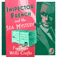 Inspector French and the Sea Mystery - Freeman Wills Crofts