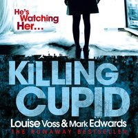 Killing Cupid - Louise Voss,Mark Edwards