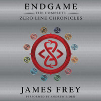 Endgame: The Complete Zero Line Chronicles - James Frey