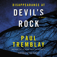 Disappearance at Devil's Rock - Paul Tremblay