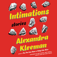 Intimations - Alexandra Kleeman