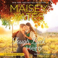 Tough Luck Hero - Maisey Yates