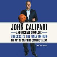 Success Is the Only Option - John Calipari,Michael Sokolove