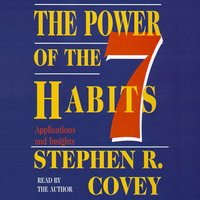 The Power of the 7 Habits: Applications and Insights - Stephen R. Covey