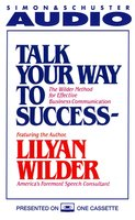 Talk Your Way to Success - Lilyan Wilder