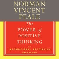 The Power Of Positive Thinking: A Practical Guide To Mastering The Problems Of Everyday Living - Dr. Norman Vincent Peale