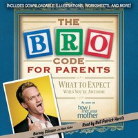 Bro Code for Parents: What to Expect When You're Awesome - Barney Stinson