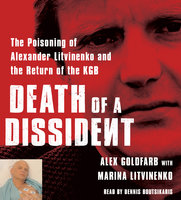 Death of a Dissident: The Poisoning of Alexander Litvinenko and the Return of the KGB - Alex Goldfarb,Marina Litvinenko