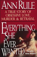 Everything She Ever Wanted - Ann Rule