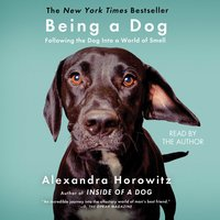 Being a Dog - Alexandra Horowitz